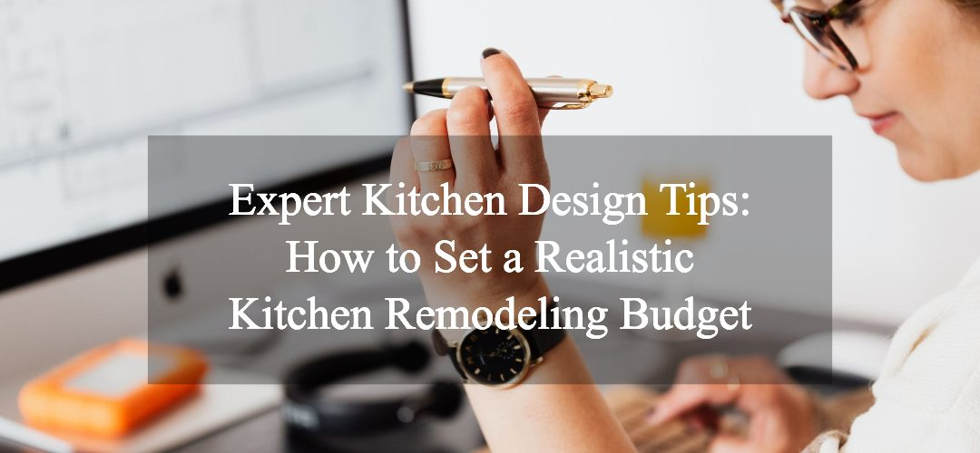 How to set a realistic kitchen design budget