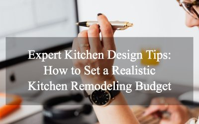 How to Set a Realistic Kitchen Remodeling Budget
