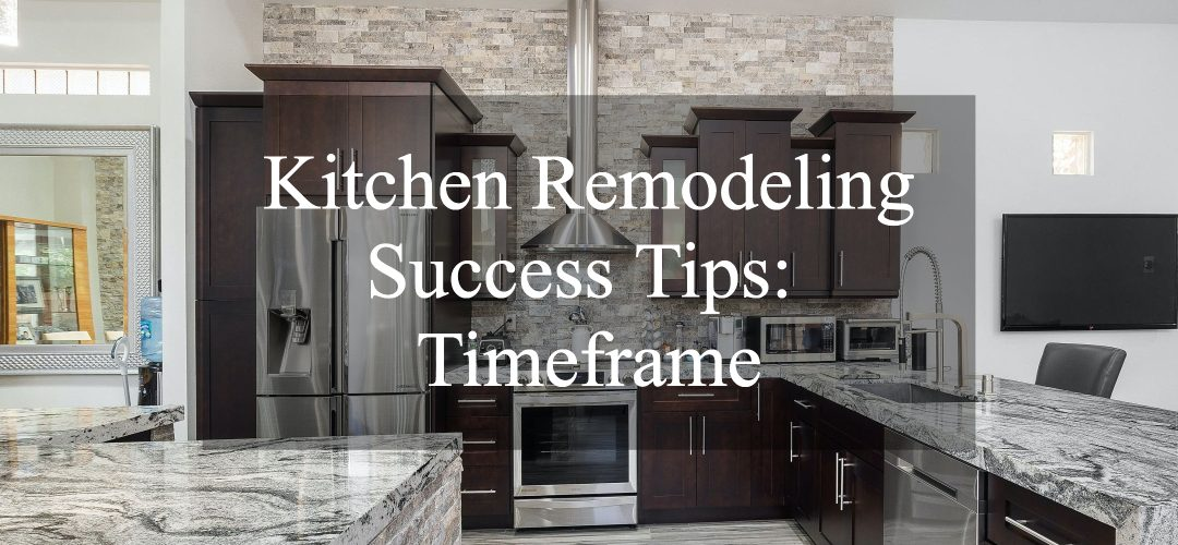 Kitchen Remodeling Success Tips Timeframe